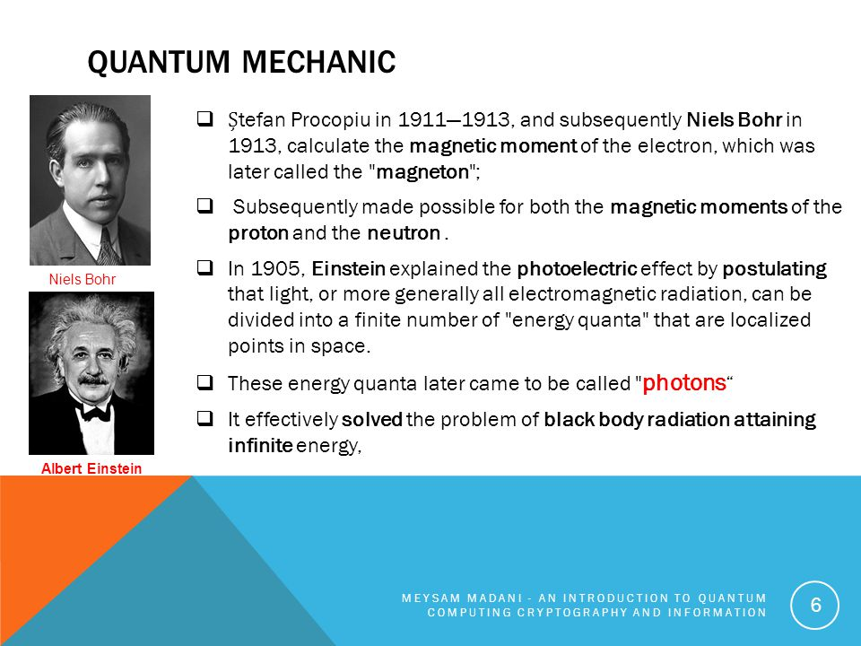 QUANTUM MECHANIC  tefan Procopiu in 1911—1913, and subsequently Niels Bohr in 1913, calculate the magnetic moment of the electron, which was later ca