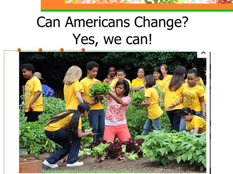 Can Americans Change? Yes, we can!