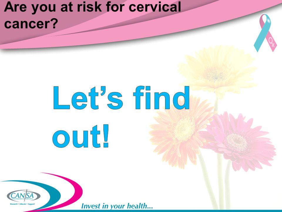 Are you at risk for cervical cancer?