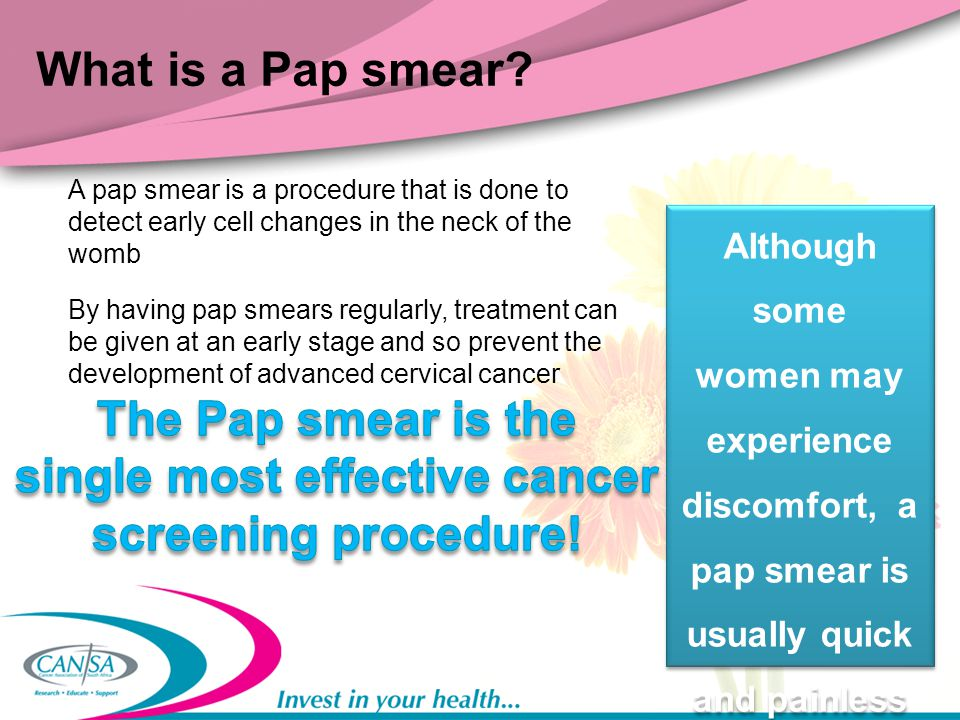 What is a Pap smear? A pap smear is a procedure that is done to detect early cell changes in the neck of the womb By having pap smears regularly, trea