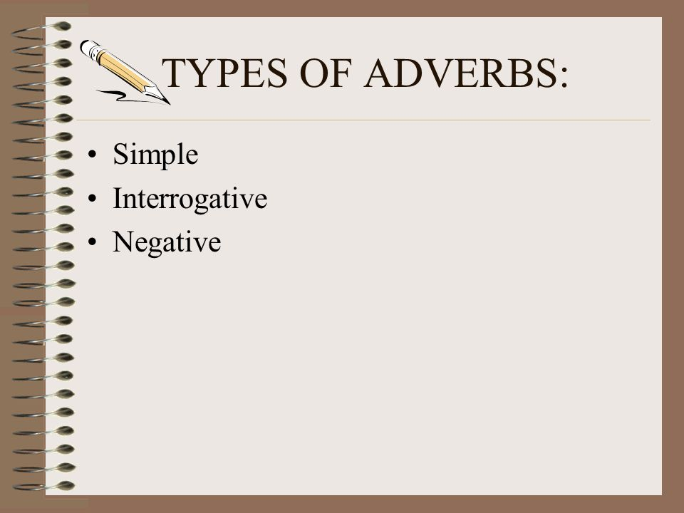 AN ADVERB: Adverbs are words that modify an action verb or an action verb phrase, adjectives and other adverbs by expressing manner, place, time, degr