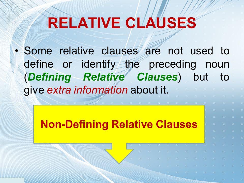 Some relative clauses are not used to define or identify the preceding noun (Defining Relative Clauses) but to give extra information about it. RELATI