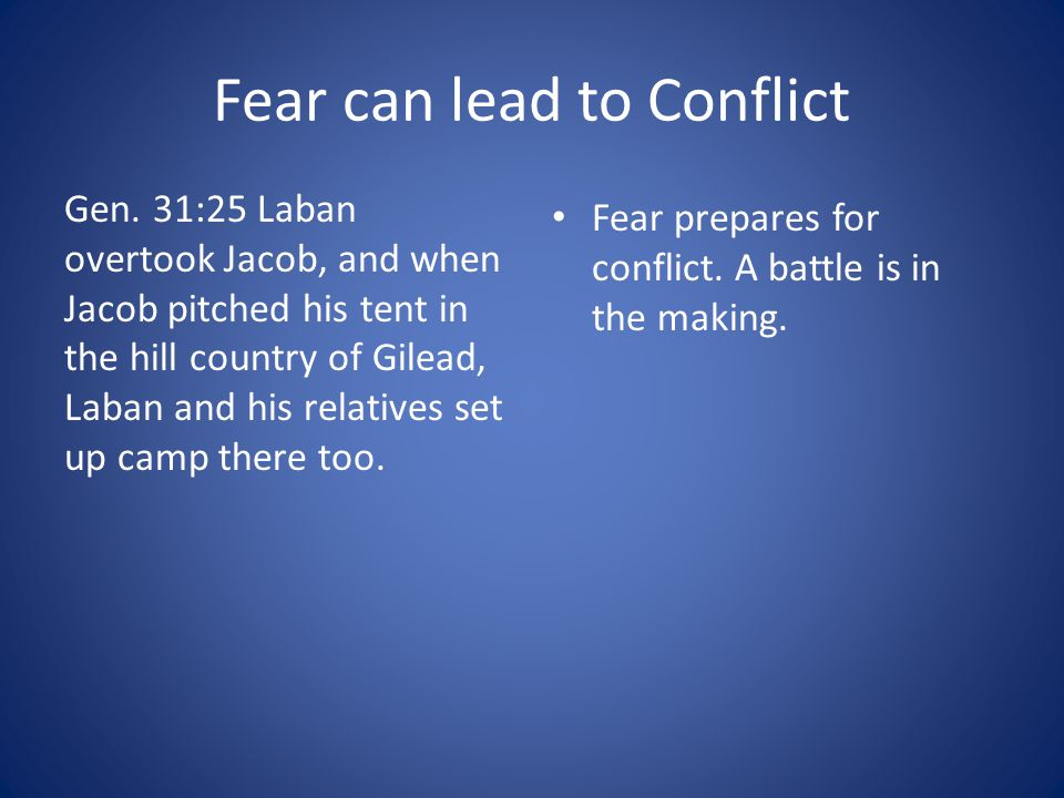 Fear can lead to Conflict Gen.