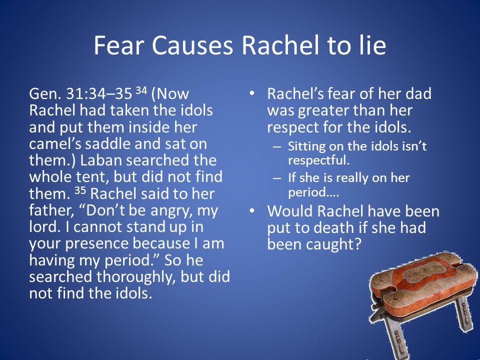 Fear Causes Rachel to lie Gen.