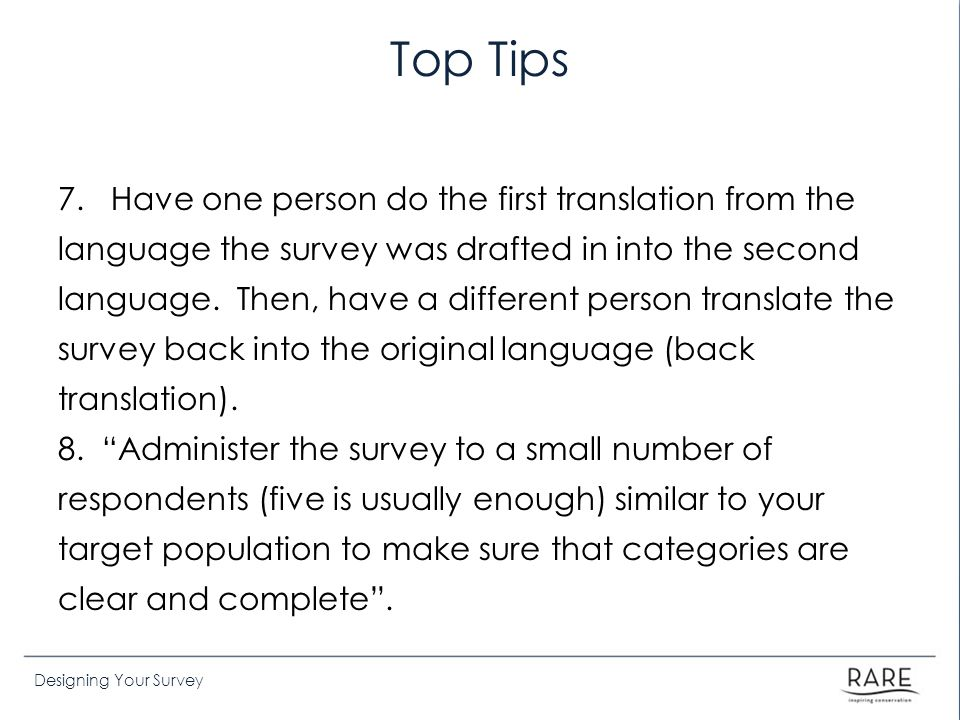 Designing Your Survey Top Tips 7.
