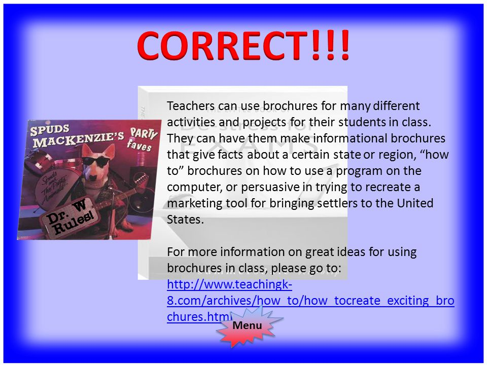 Teachers can use brochures for many different activities and projects for their students in class.