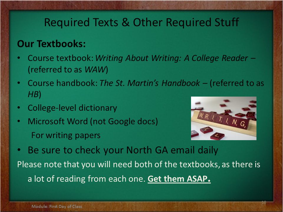 Required Texts & Other Required Stuff Our Textbooks: Course textbook: Writing About Writing: A College Reader – (referred to as WAW) Course handbook: The St.