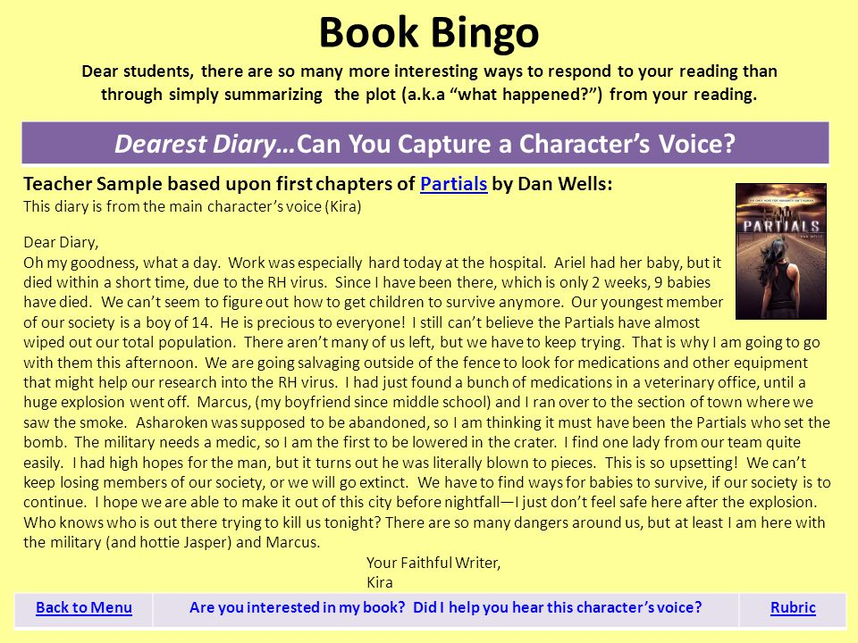 "Book Bingo Dear students, there are so many more interesting ways to respond to your reading than through simply summarizing the plot (a.k.a ""what hap"