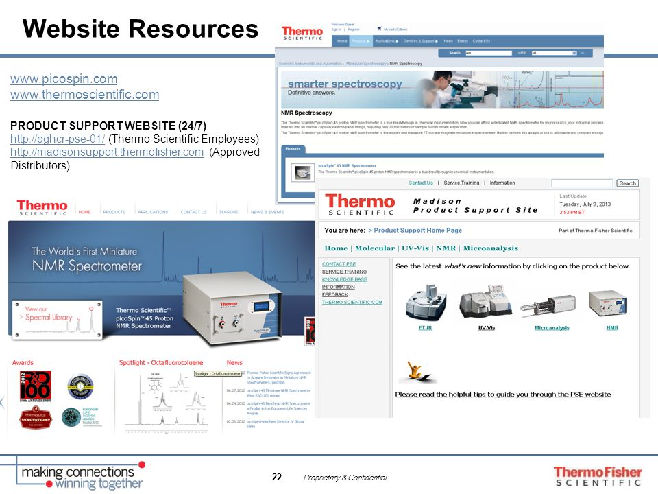 Proprietary & Confidential 22 Website Resources www.picospin.com www.thermoscientific.com PRODUCT SUPPORT WEBSITE (24/7) http://pghcr-pse-01/ (Thermo