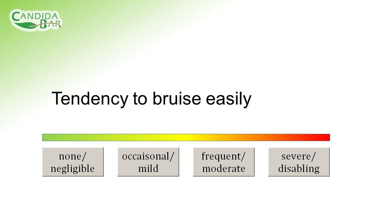 Tendency to bruise easily