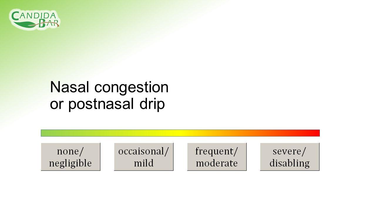 Nasal congestion or postnasal drip