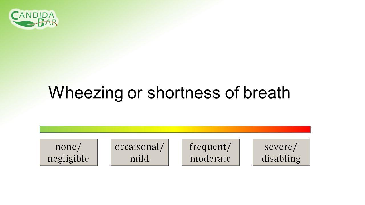 Wheezing or shortness of breath