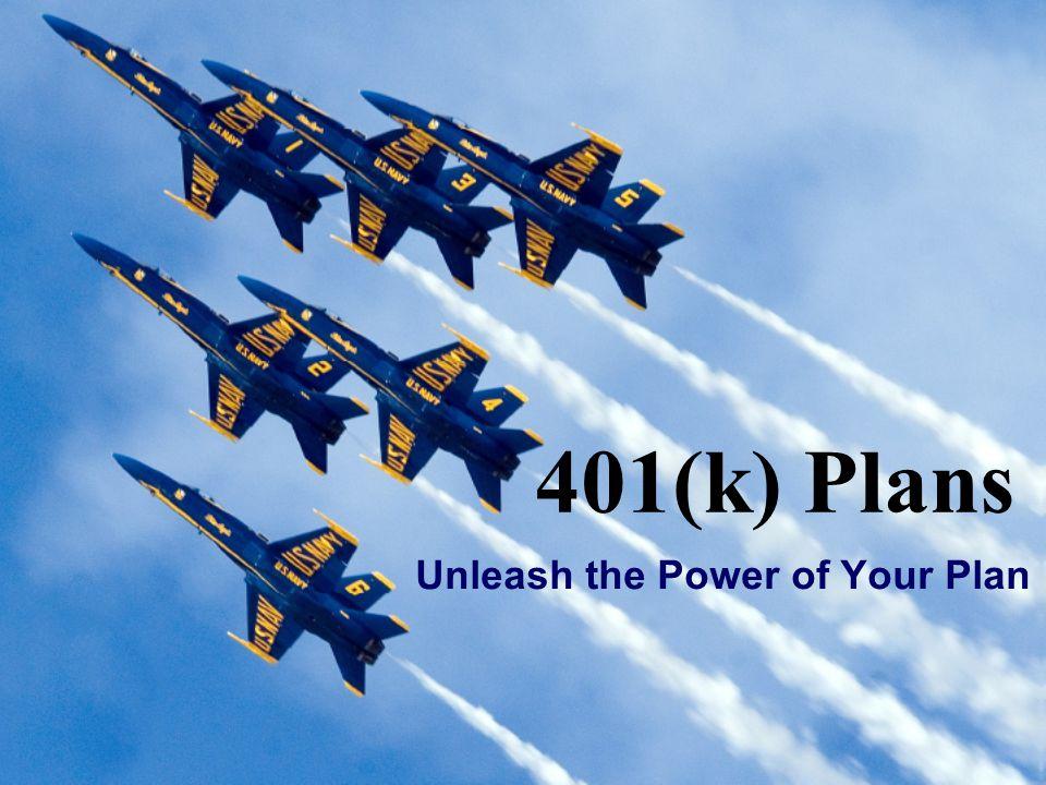 401(k) Plans Unleash the Power of Your Plan