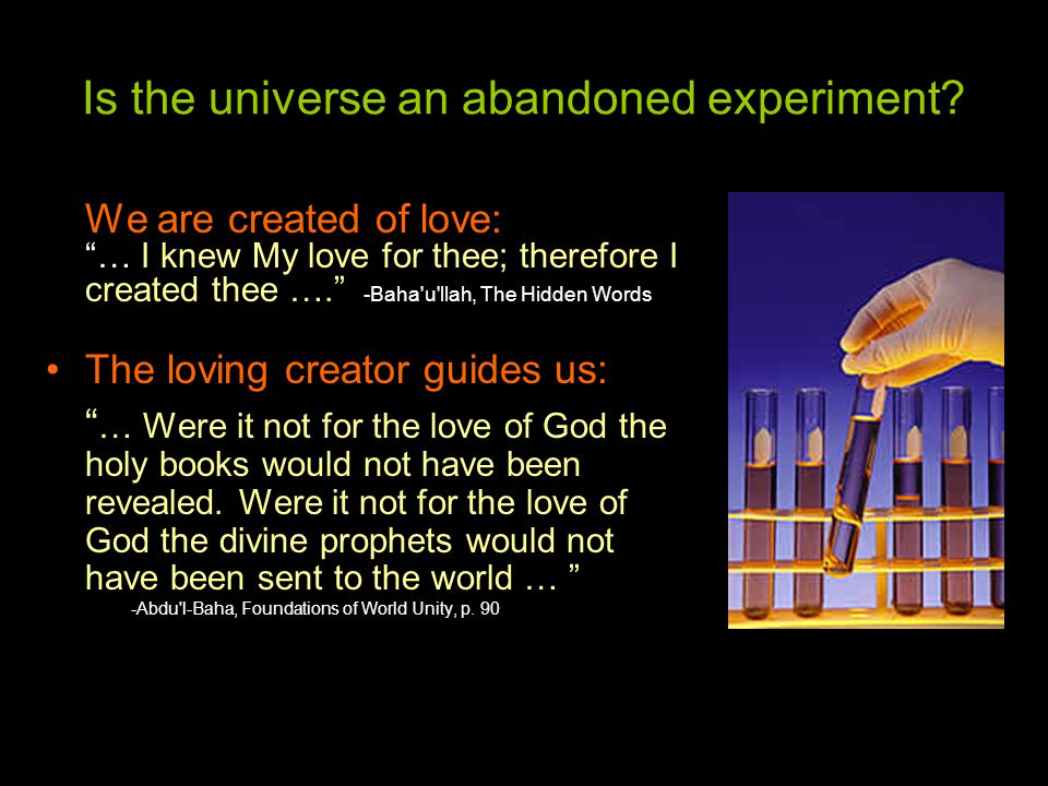 Is the universe an abandoned experiment.