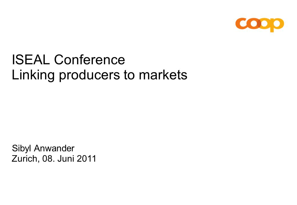 2 Linking producers to marketsZurich, 08. Juni 2011 2