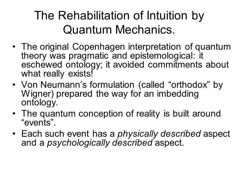 The Rehabilitation of Intuition by Quantum Mechanics.