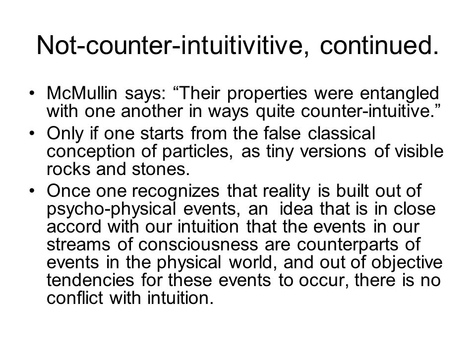 Not-counter-intuitivitive, continued.