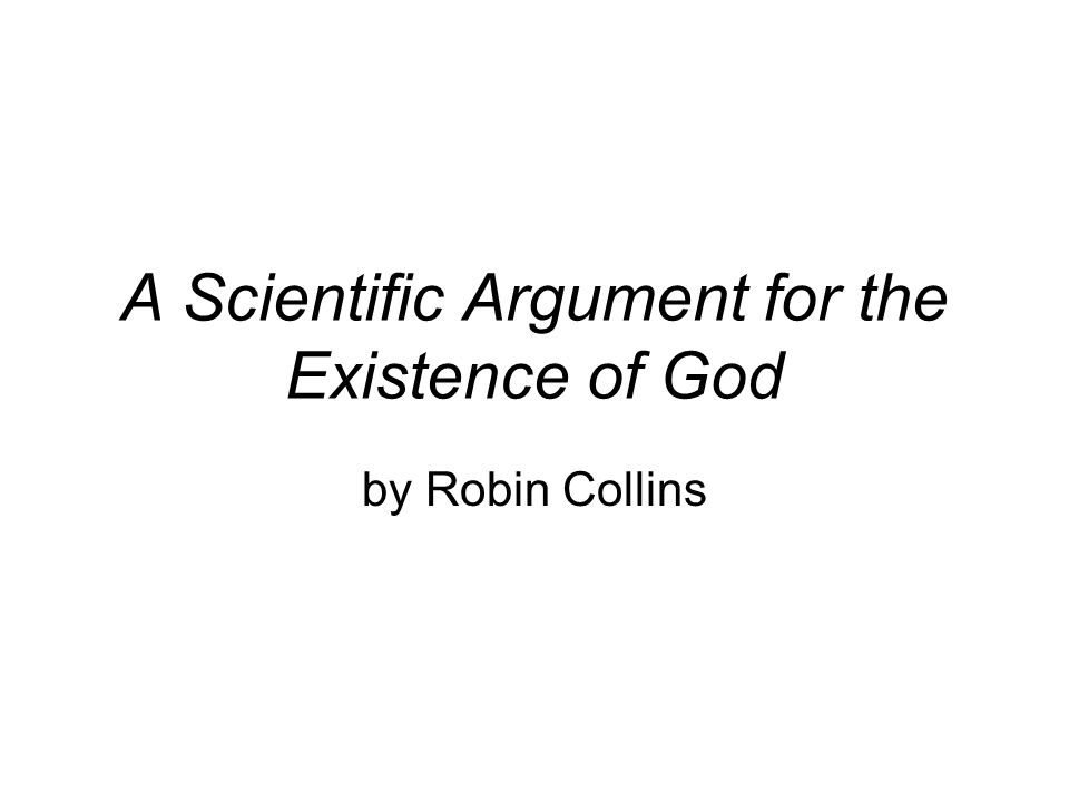 A Scientific Argument for the Existence of God by Robin Collins
