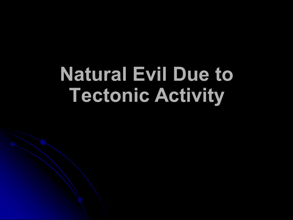 Natural Evil Due to Tectonic Activity