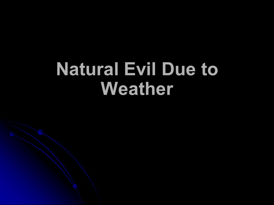 Natural Evil Due to Weather