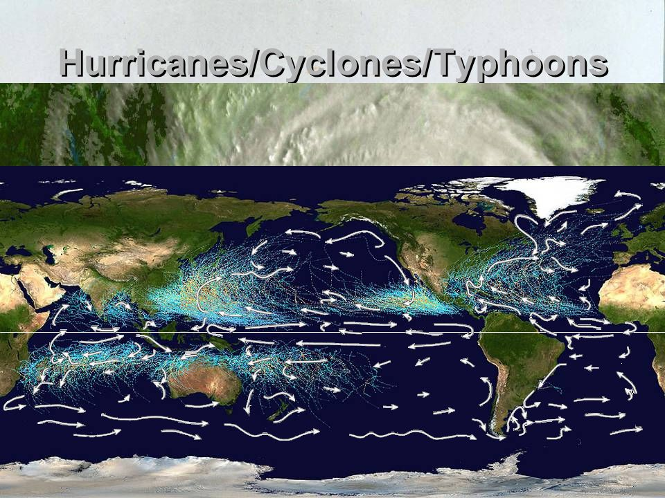 Hurricanes/Cyclones/Typhoons Are tropical storms that gain energy over warm waters to produce winds in excess of 100 mph Caused by uneven heating of the earth, so that they are found in tropical locations Are tropical storms that gain energy over warm waters to produce winds in excess of 100 mph Caused by uneven heating of the earth, so that they are found in tropical locations
