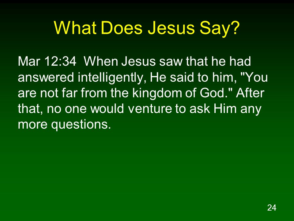 24 What Does Jesus Say.