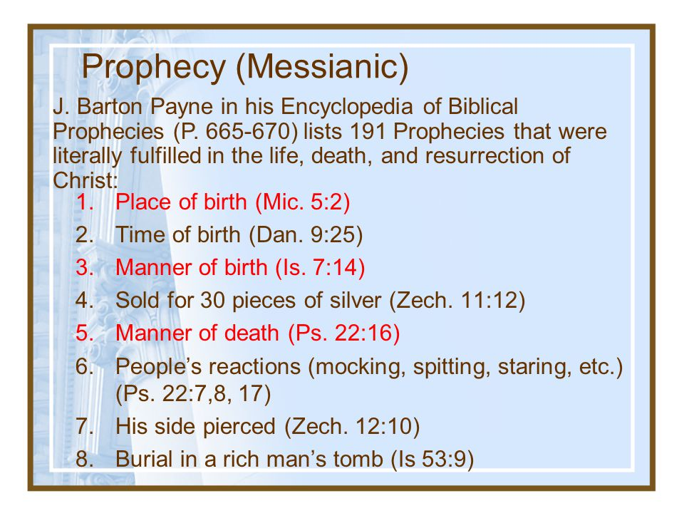 A.His fulfillment of many prophecies about Himself; Establishing The Case For Christianity 4.
