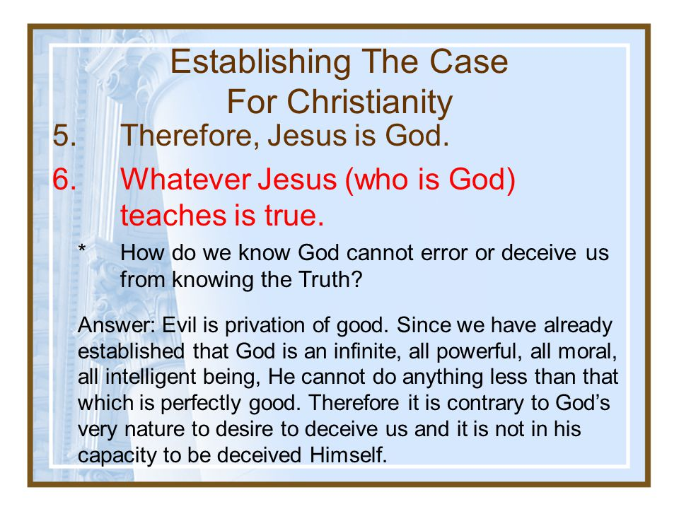 4.Jesus' claim to be God was miraculously confirmed by: a.