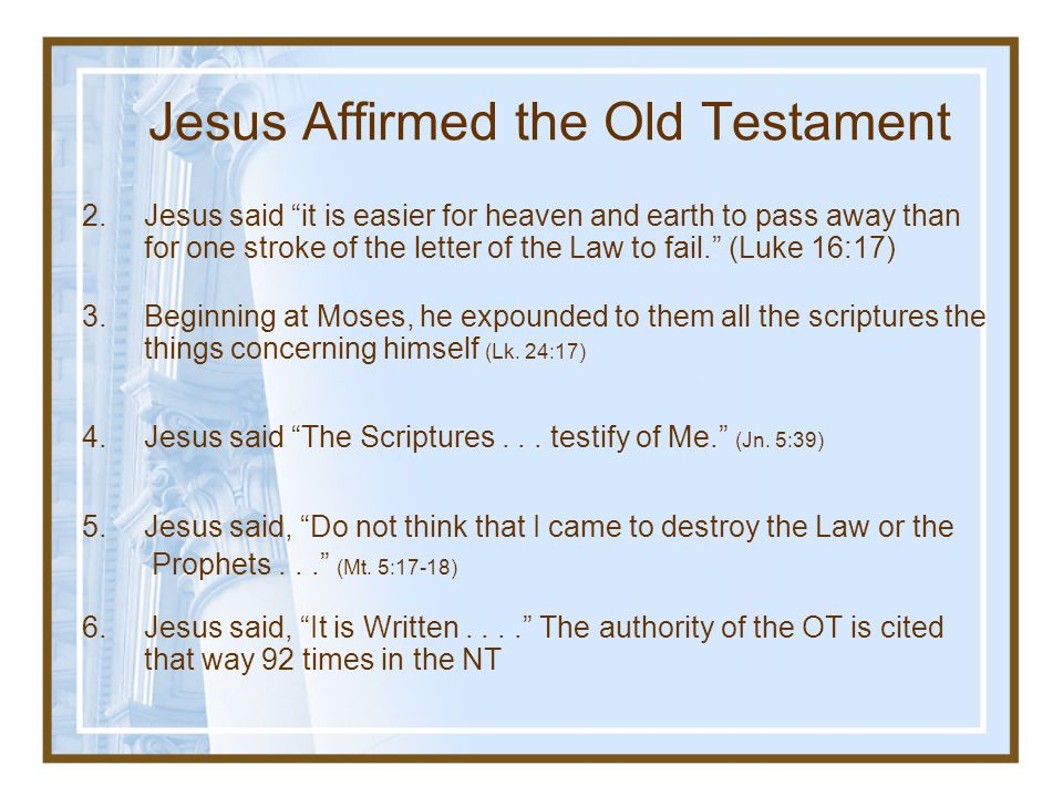 Jesus Determines Which Books To Accept As Part of Sacred Scripture  Jesus defended himself from Satan's attacks three times with the phrase, It is Written (referring to the Old Testament, Matt.
