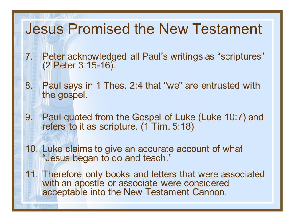 Jesus Promised the New Testament 3.The Apostles claimed to continue in Christ's teaching, being directed by the Holy Spirit.