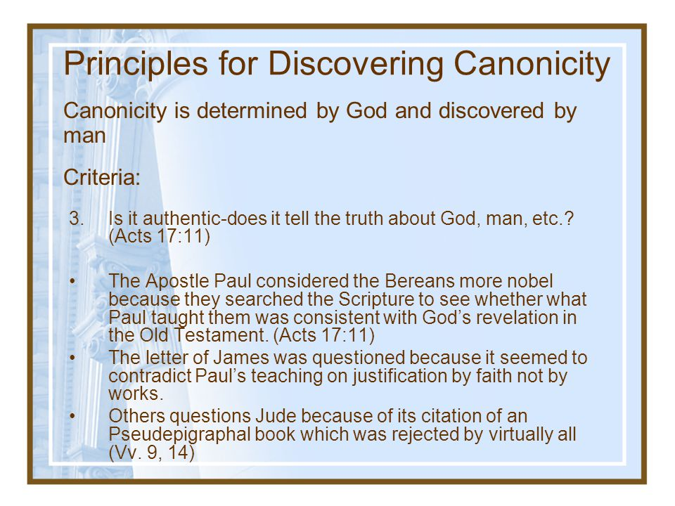 Principles for Discovering Canonicity 2.Is it prophetic- was it written by a servant of God.