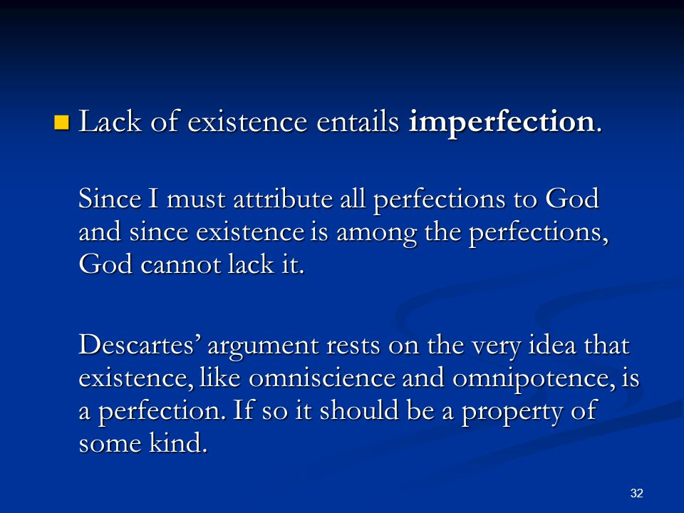 32 Lack of existence entails imperfection.Lack of existence entails imperfection.