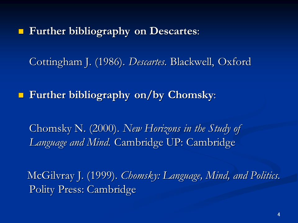 4 Further bibliography on Descartes: Further bibliography on Descartes: Cottingham J.