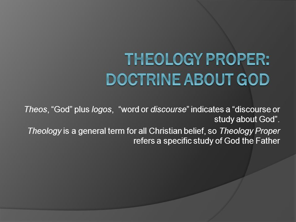 """Theos, """"God"""" plus logos, """"word or discourse"""" indicates a """"discourse or study about God"""". Theology is a general term for all Christian belief, so Theol"""
