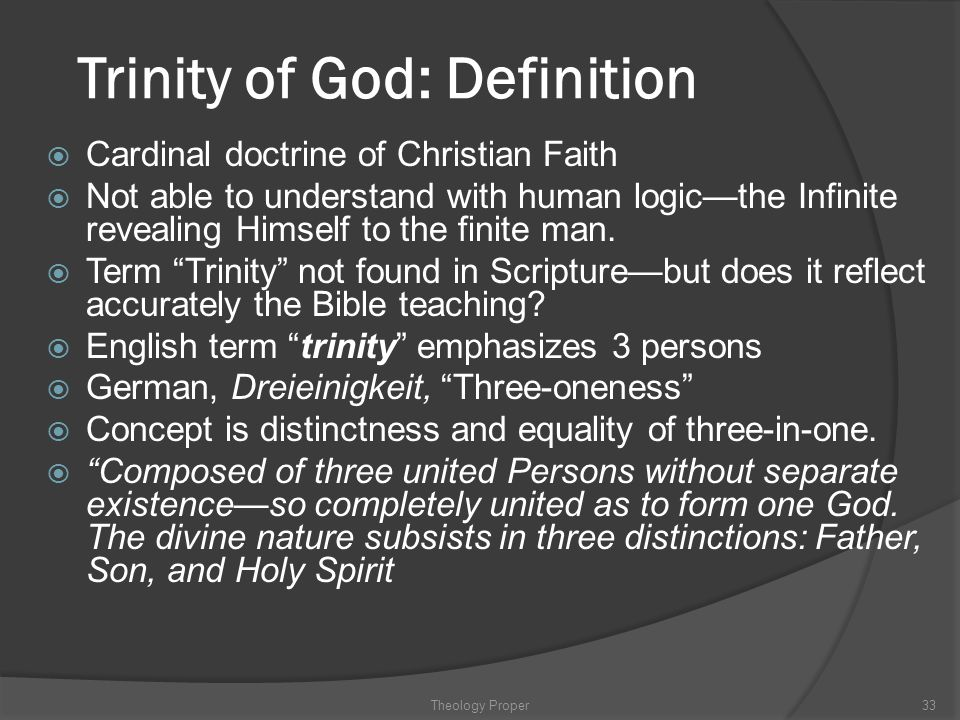 Trinity of God: Definition  Cardinal doctrine of Christian Faith  Not able to understand with human logic—the Infinite revealing Himself to the fini