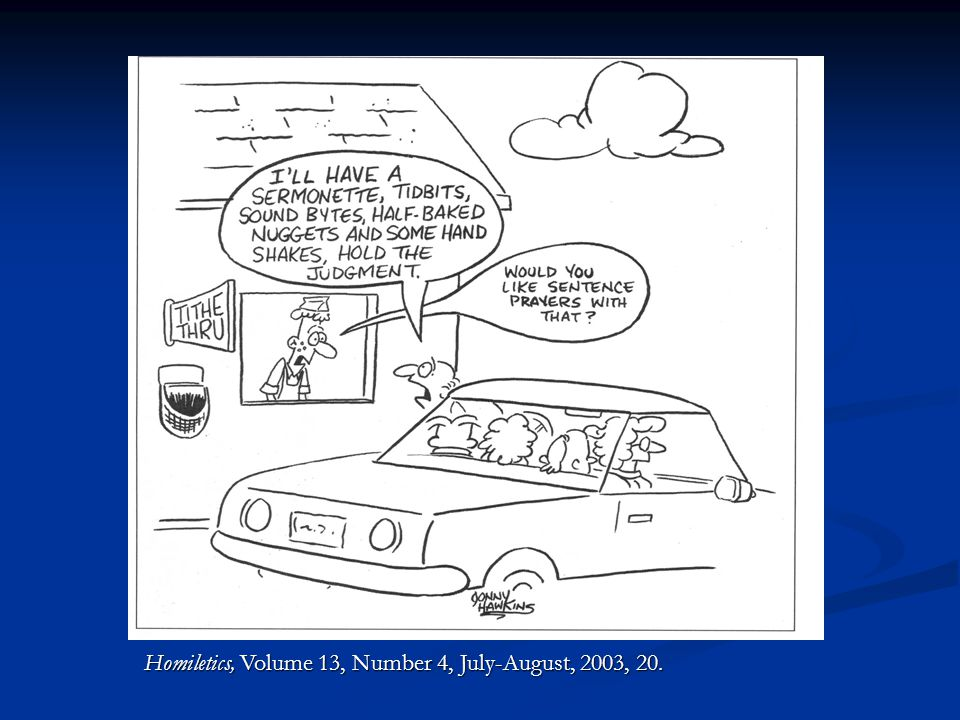 Homiletics, Volume 13, Number 4, July-August, 2003, 20.
