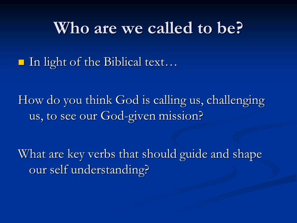 Who are we called to be.