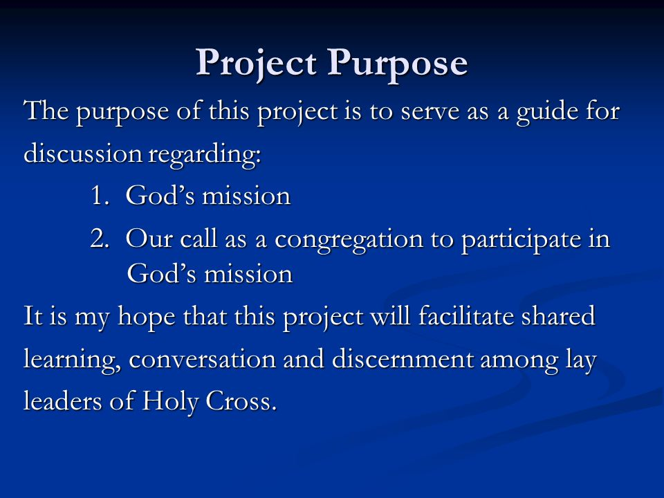 Project Purpose The purpose of this project is to serve as a guide for discussion regarding: 1.