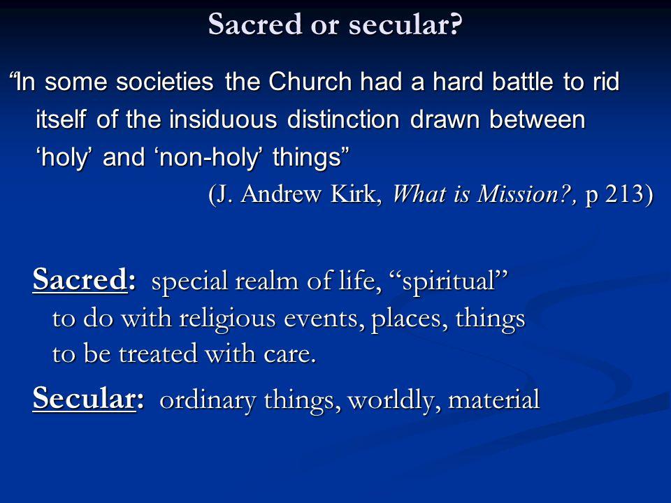 Sacred or secular.
