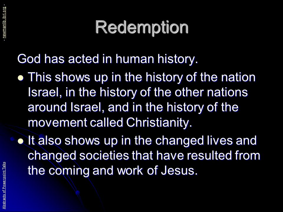 Redemption God has acted in human history.