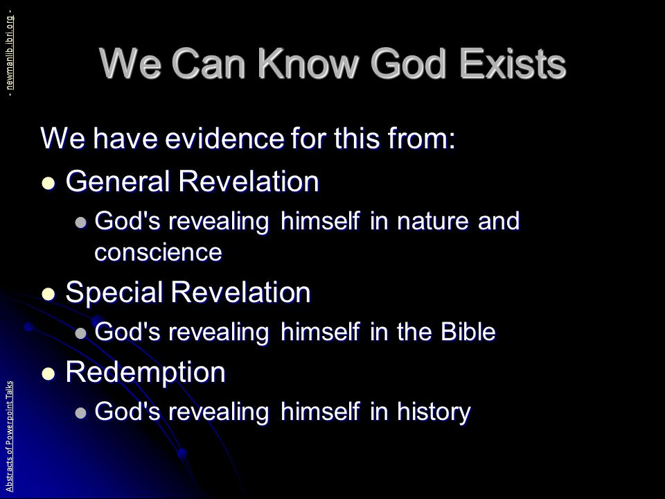 General Revelation God has revealed himself in the origin and the nature of the universe.