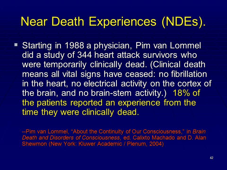 42 Near Death Experiences (NDEs).