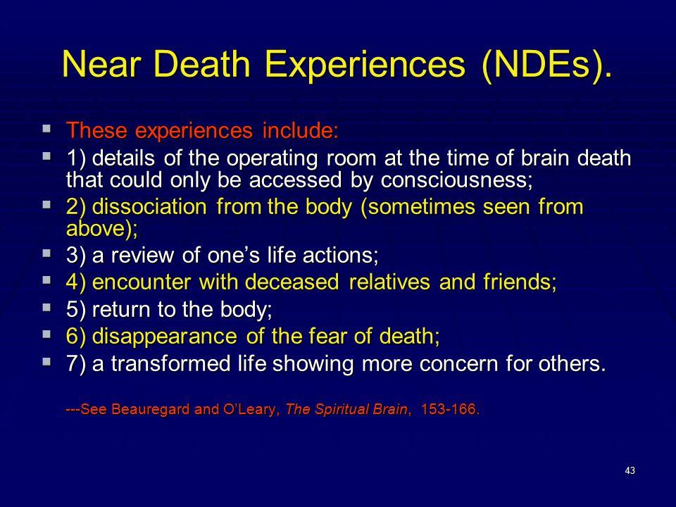 43 Near Death Experiences (NDEs).
