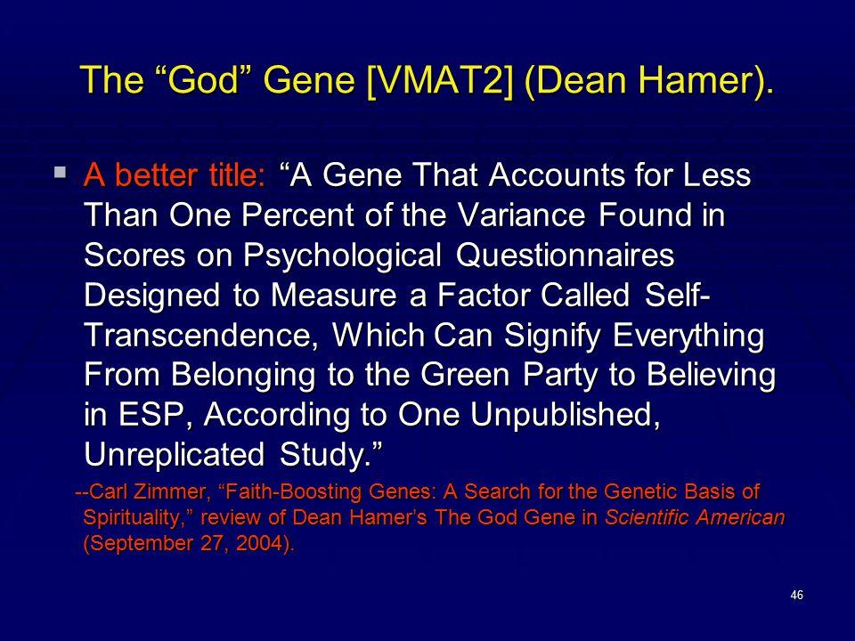 46 The God Gene [VMAT2] (Dean Hamer).