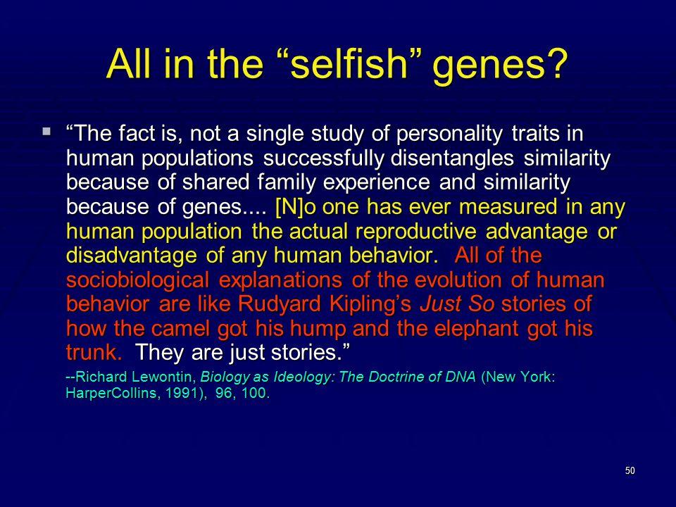 50 All in the selfish genes.