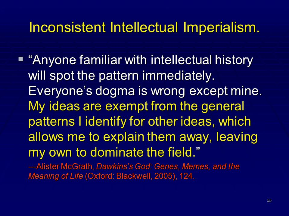 """55 Inconsistent Intellectual Imperialism.  """"Anyone familiar with intellectual history will spot the pattern immediately. Everyone's dogma is wrong ex"""