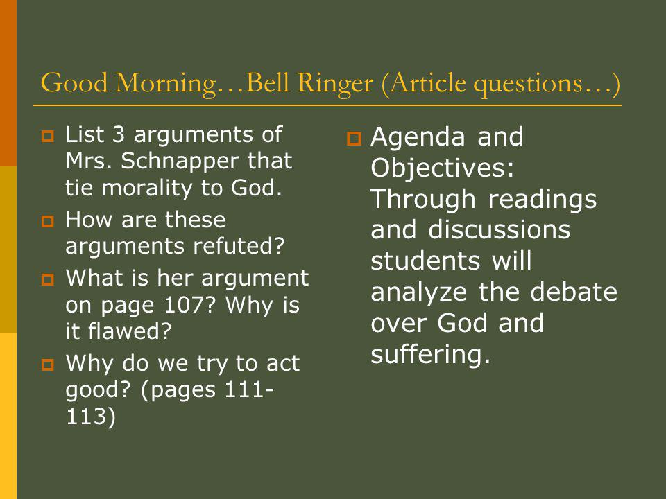 Good Morning…Bell Ringer (Article questions…)  List 3 arguments of Mrs.