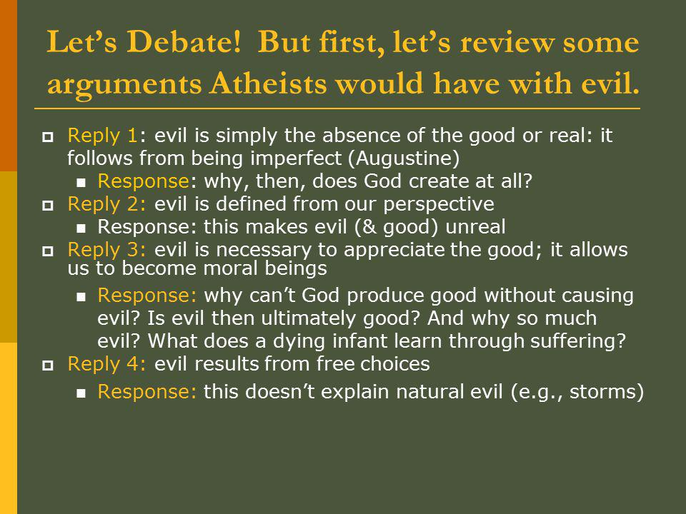 Let's Debate. But first, let's review some arguments Atheists would have with evil.