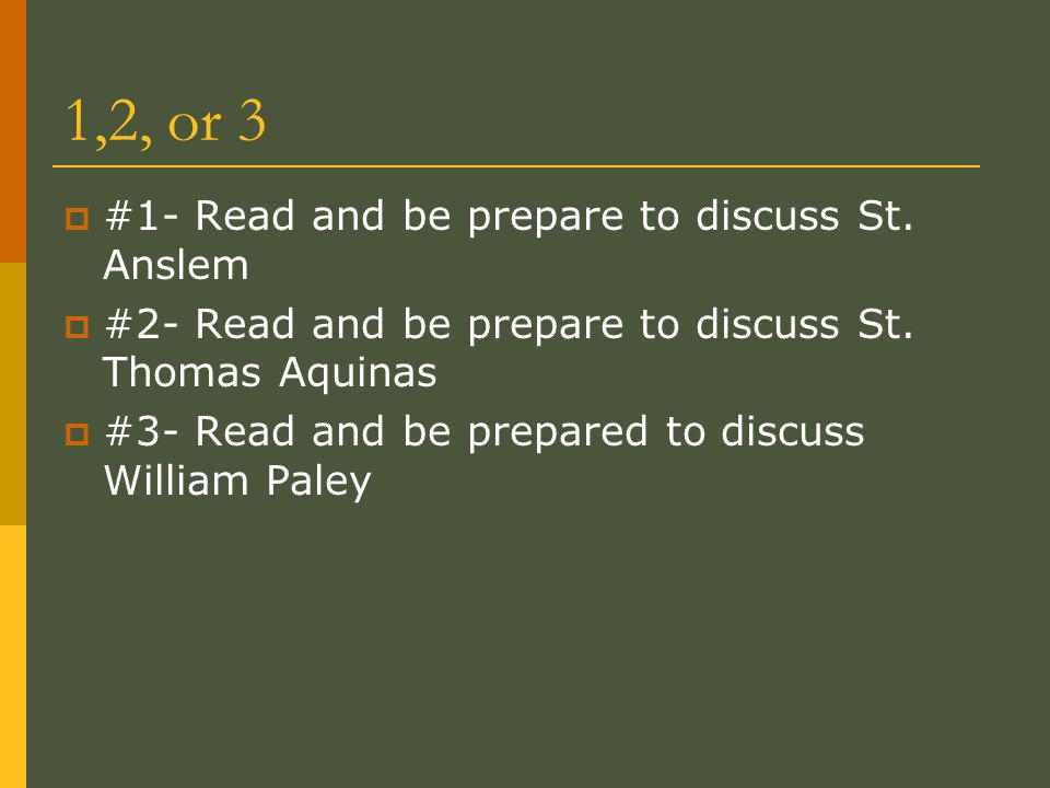 1,2, or 3  #1- Read and be prepare to discuss St.