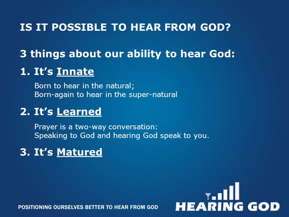 1. It's Innate IS IT POSSIBLE TO HEAR FROM GOD.